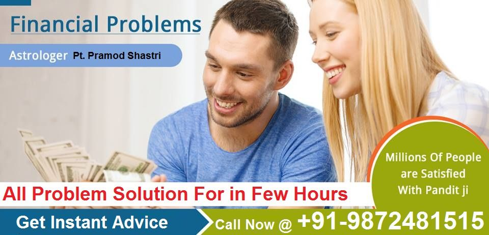 Financial problems Solution -+91-9872481515