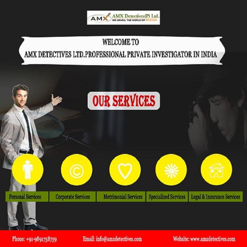 Cheap and Best Private Investigators in Delhi-India || AMX Detectives