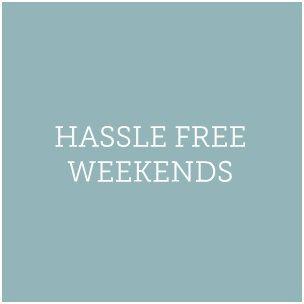 Hassle Free Weekends