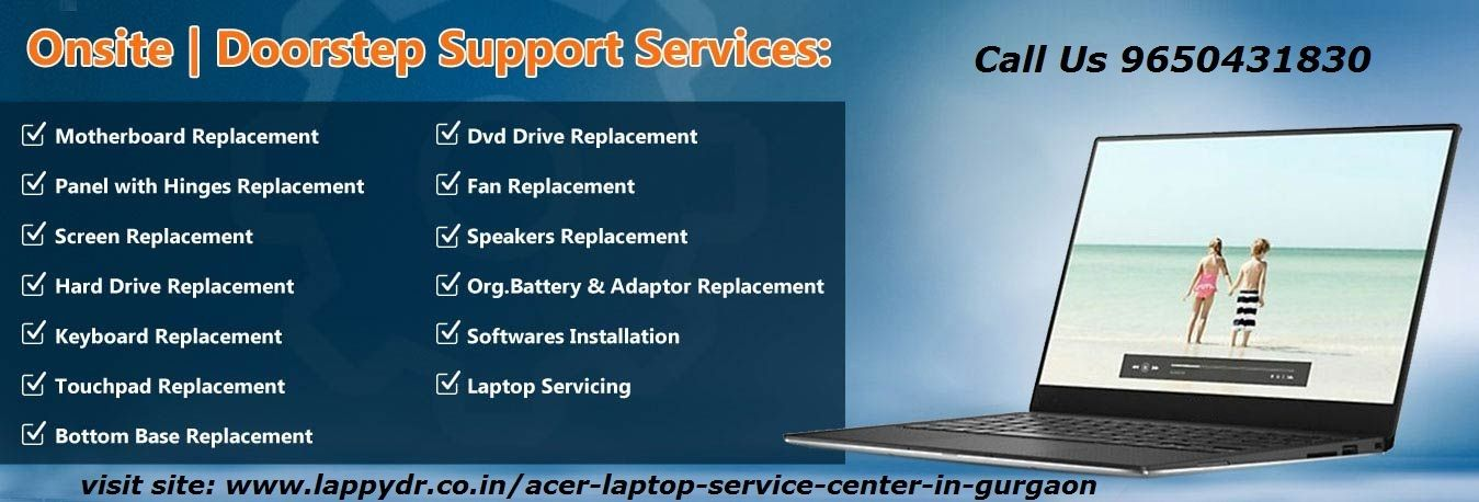 Acer Service Center In Gurgaon | Lappy Dr.