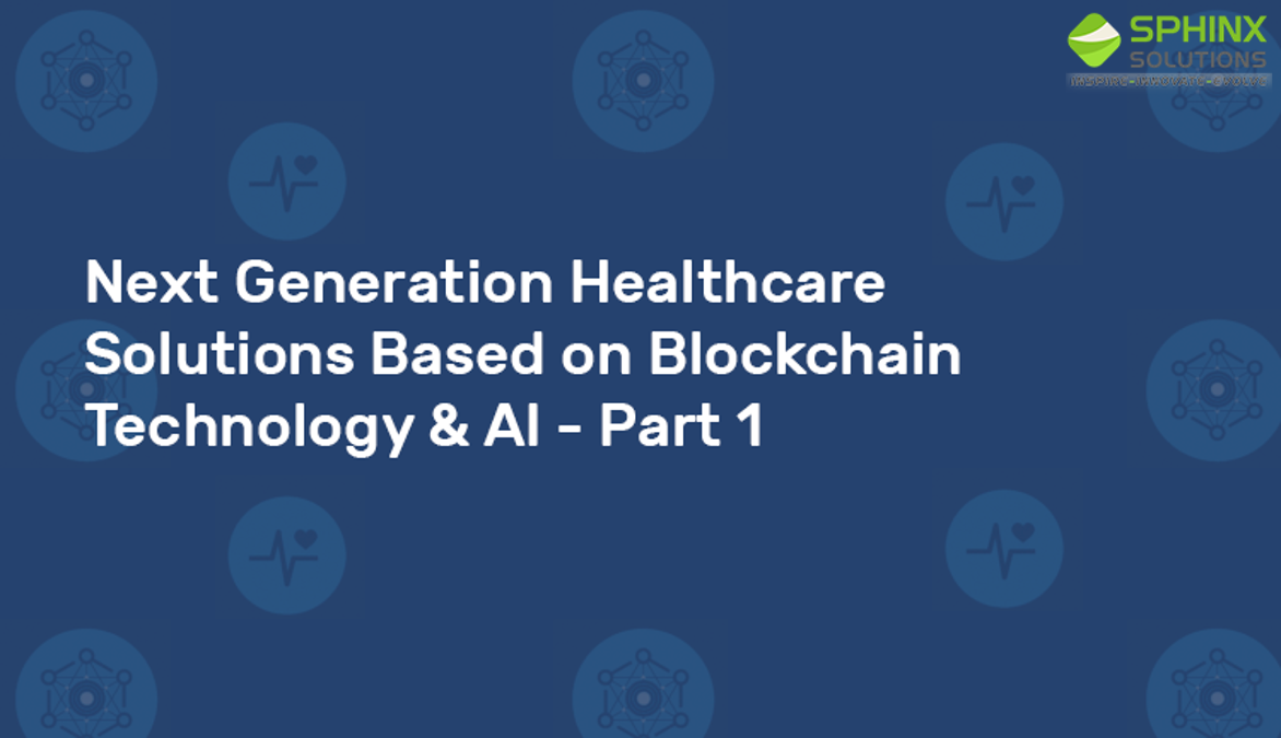 Blockchain Technology and Artificial intelligence, The Future of Healthcare Industry