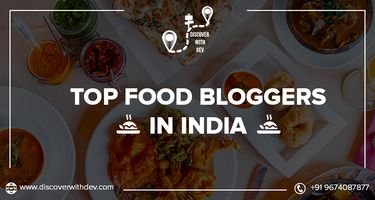 Know About Relishing Recipes Through the top Food Bloggers in India