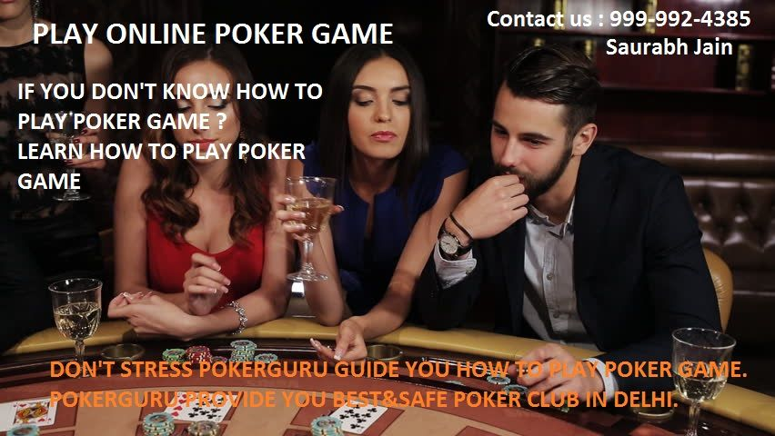 Do you want play the play the poker games in Delhi?