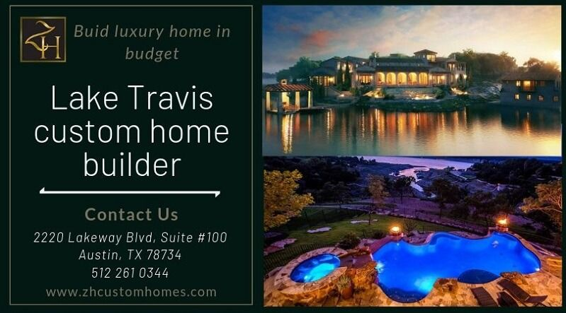 Build luxury home in your budget with Lake Travis home builder