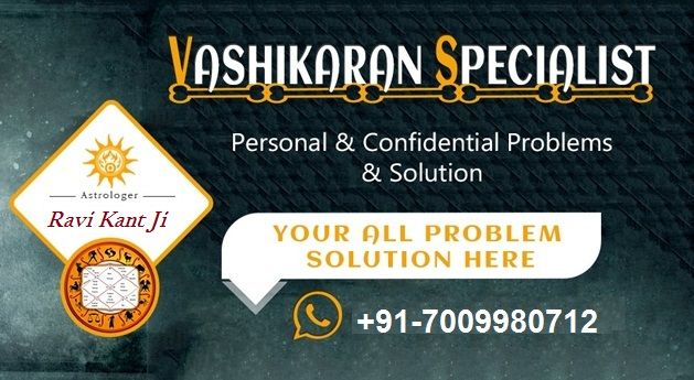 BEST ASTROLOGER IN DELHI, KOLKATA, AMRITSER, | Vashikaran Specialist in Delhi