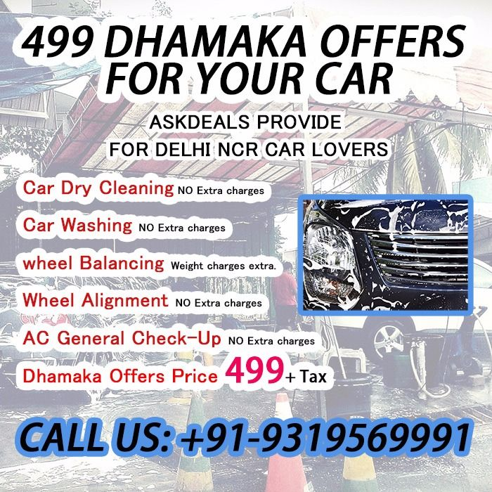 We are provide Delhi NCR 499 dhamaka offers for your car