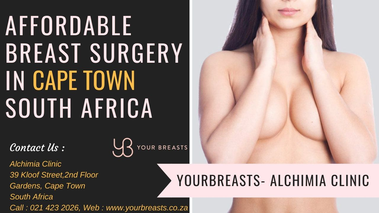 Best and affordable breast surgery treatment in Cape Town