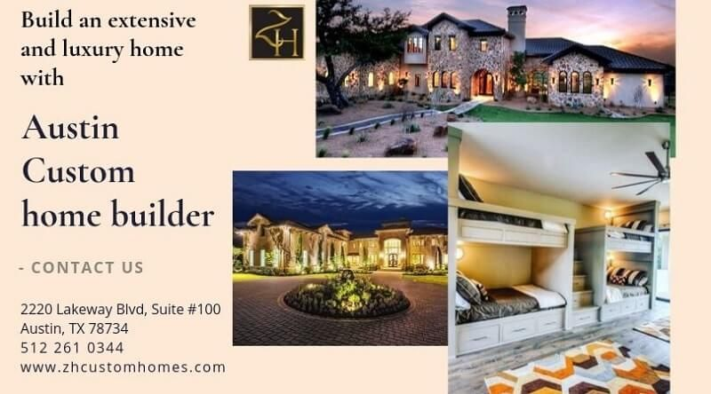 Build an extensive and luxury home with Austin home builder