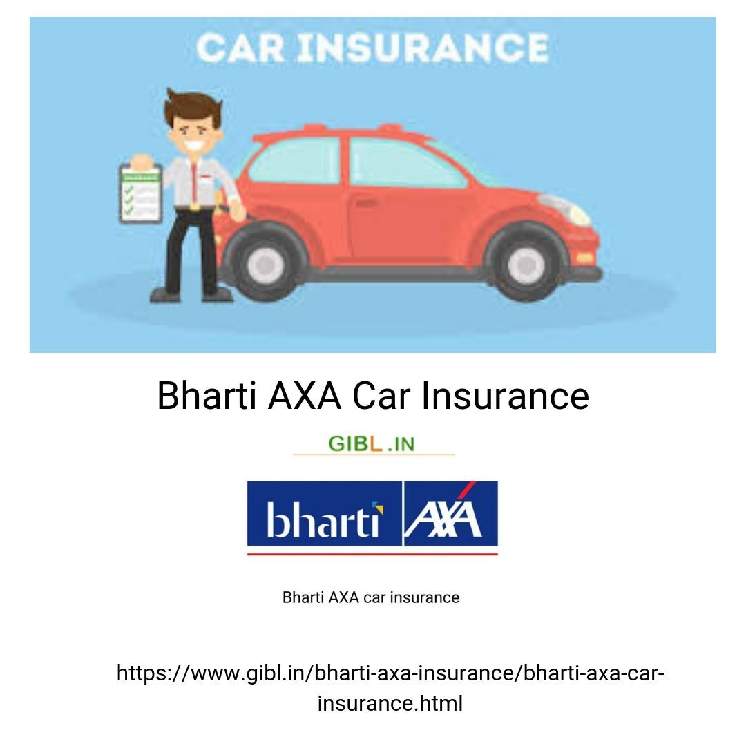 Some benefits of Bharti AXA  Car Insurance Renewal from GIBL.IN