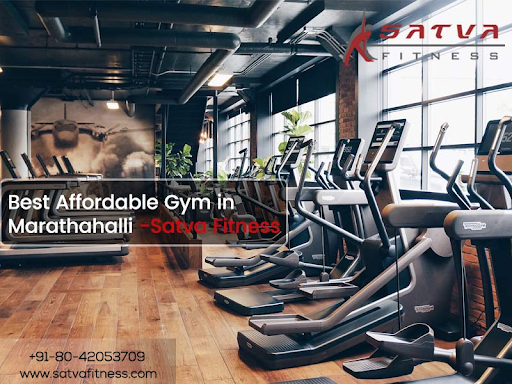 Best Affordable Gym in marathahalli & Kundalahalli -Satva Fitness
