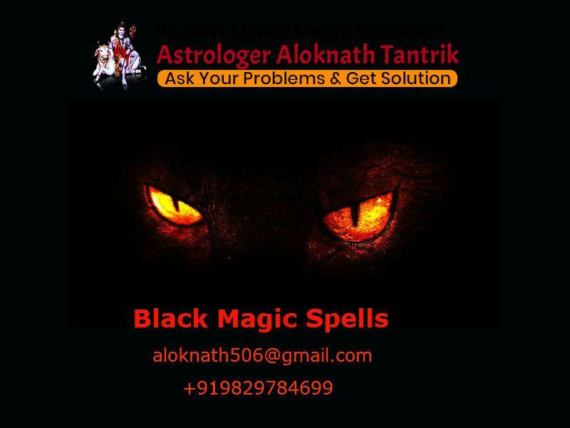 Black Magic Spells   Aloknath Astrologer   +91-9829784699