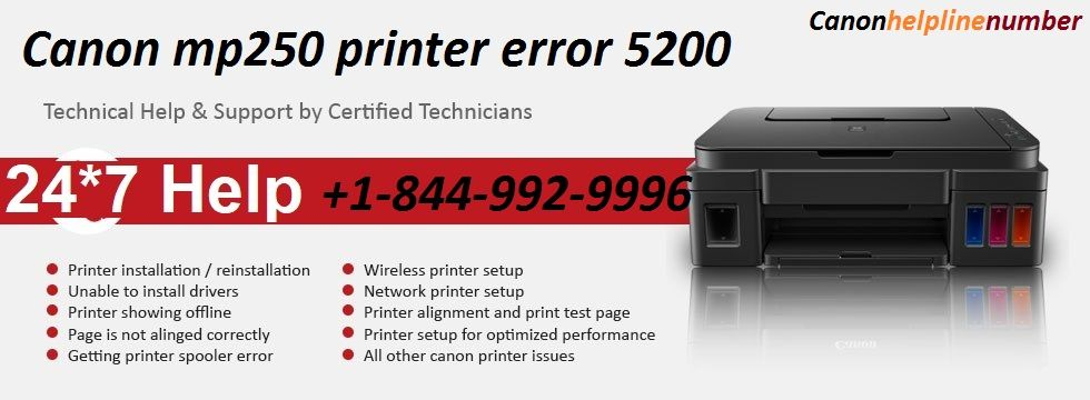 Canon printer error 5200 & mp250 error 5200 call now +1-844-992-9996