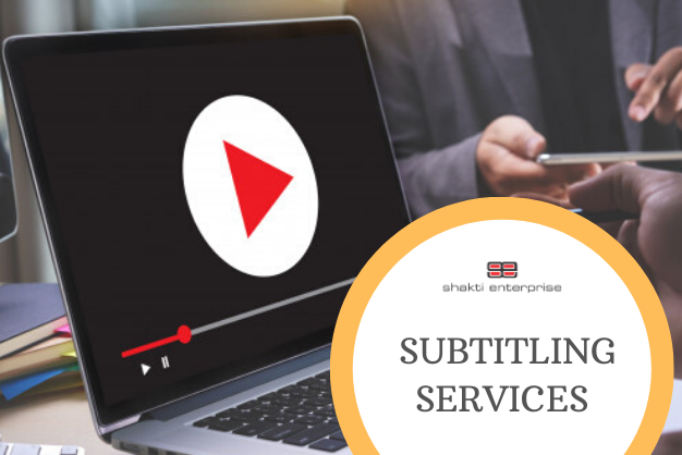 Professional Video Subtitling Services – Shakti Enterprise